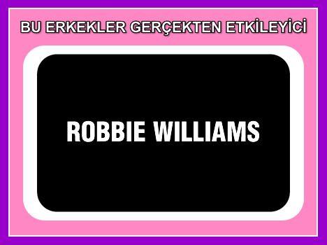 Robbie Williams  Sahnelerin yaramaz, arlanmaz, utanmaz, bir o kadar da başarılı, kadife sesli genç adamı Robbie, dünyada bir çok kadının hayallerini süsleyen hırçın bir çapkın...